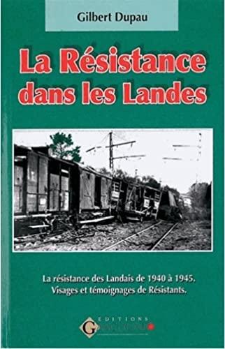 9782914444521: La résistance dans les Landes 1940-1945 : Visages et témoignages de résistants