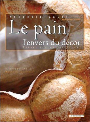 9782914449052: Le pain l'envers du decor (Bread, Behind the Scenes)