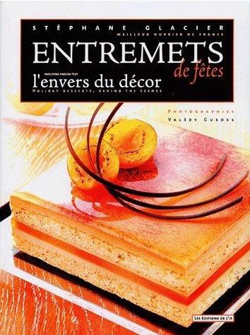 9782914449076: Entremets de fêtes : L'envers du décor, édition bilingue français-anglais