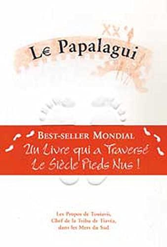 Le Papalagui : Les Propos de Touiavii,: Touiavii, Erich Scheurmann