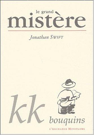 Le grand mistère ou L'art de méditer: Jonathan Swift