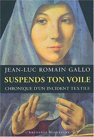 9782914453486: Suspends ton voile : Chronique d'un incident textile
