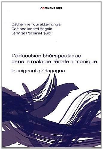 9782914472043: L'�ducation th�rapeutique dans la maladie r�nale chronique : Le soignant p�dagogue (1C�d�rom)