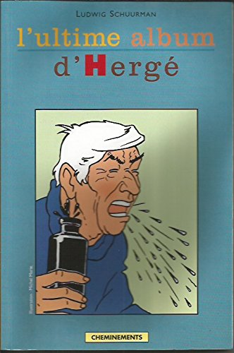 9782914474269: Ultime album d'herge (French Edition)
