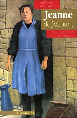 9782914474412: Jeanne de Jobourg, paroles d'une paysanne du Cotentin