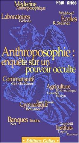 9782914475198: L'anthroposophie : enquete sur un pouvoir occulte