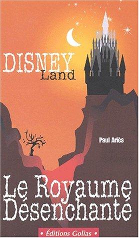 Disneyland, le royaume désenchanté (2914475284) by Paul Ariès