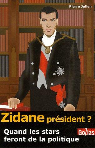 9782914475976: Zidane Président ? : Quand les stars feront de la politique...