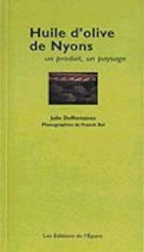 9782914480529: Huile d'olive de Nyons (French Edition)