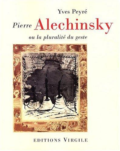 9782914481687: Pierre Alechinsky ou la pluralité du geste