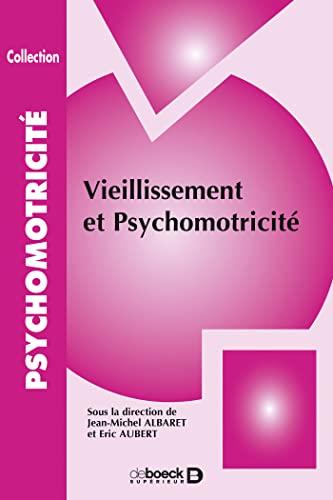 9782914513043: Vieillissement et psychomotricité