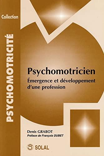 9782914513548: Psychomotricien : Emergence et développement d'une profession
