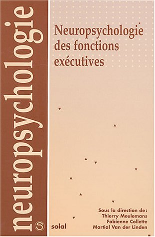 9782914513586: Neuropsychologie des fonctions exécutives (French Edition)