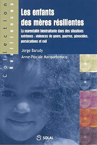 les enfants des mères Résilientes: Anne-Pascale Marquebreucq ,