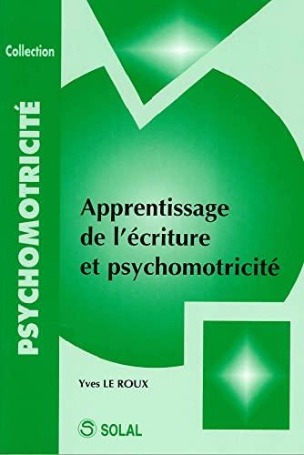 9782914513746: Apprentissage de l'écriture et psychomotricité