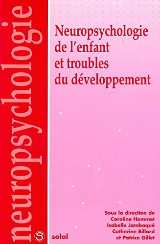 Neuropsychologie de l'enfant et troubles du développement: Caroline Hommet; Isabelle
