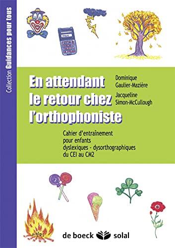 9782914513876: En attendant le retour chez l'orthophoniste du CE1 au CM2 (French Edition)