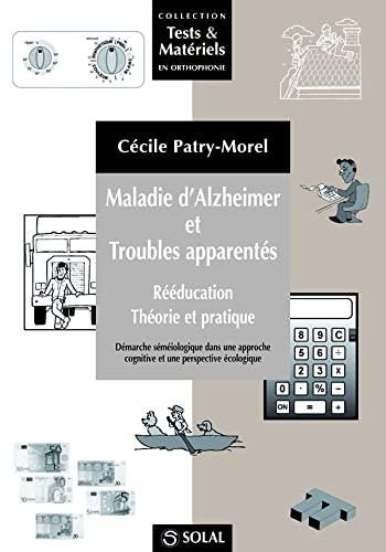 9782914513951: Maladie d'Alzheimer et troubles apparentés : Rééducation, théorie et pratique