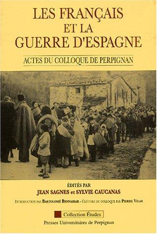 les français et la guerre d'Espagne: Bartolom� Bennassar, Claude Thi�baut, Jean-Guy ...
