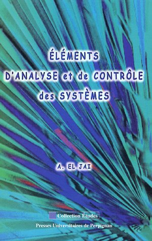 Elements d'analyse et de controle des systemes (French Edition): Abdelhaq El Jaï