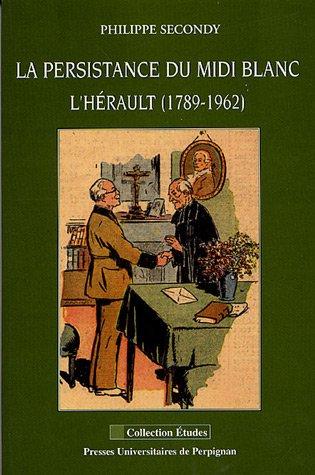 La persistance du Midi blanc (French Edition): Philippe Secondy