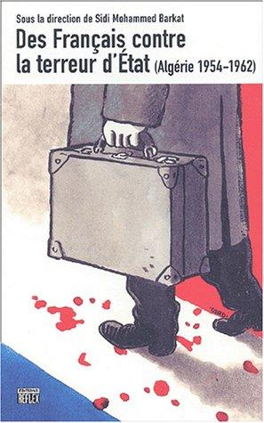9782914519045: Des Fran�ais contre la terreur d'Etat (Alg�rie 1954-1962)