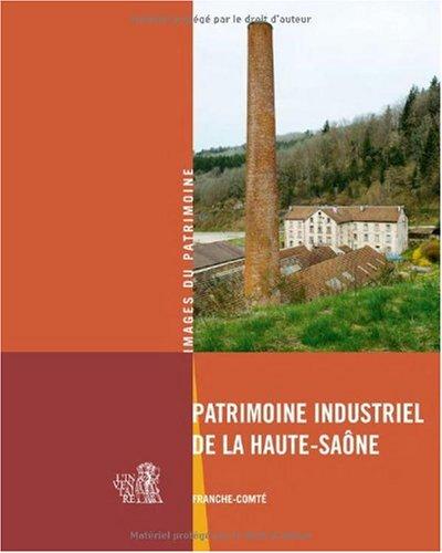 9782914528818: Patrimoine industriel de la Haute-Sa�ne