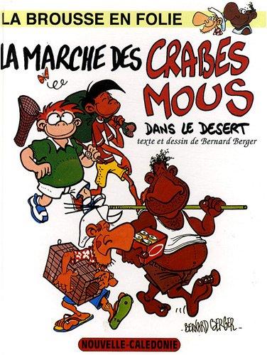 9782914544177: La brousse en folie, Tome 4 : La marche des crabes mous dans le désert
