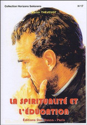 9782914547284: La spiritualité et l'éducation