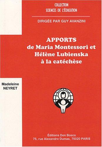 9782914547482: Apports de Maria Montessori et d'H�l�ne Lubienska � la cat�ch�se