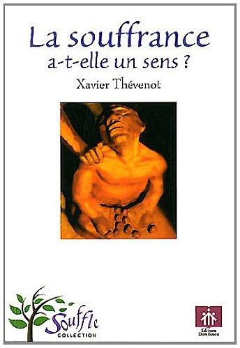 9782914547765: La Souffrance a-T-Elle un Sens ?