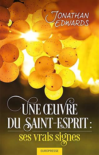 9782914562744: Une oeuvre du Saint-Esprit : ses vrais signes