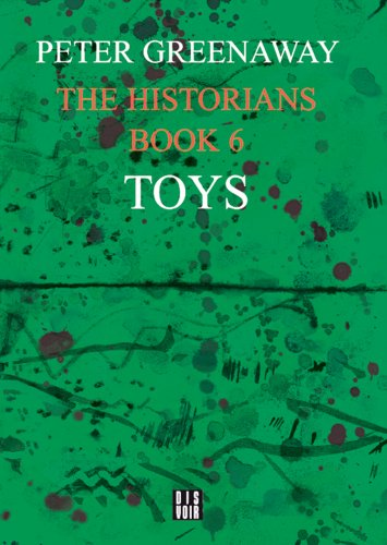 9782914563383: The Historians: Toys, Book 6: By Peter Greenaway