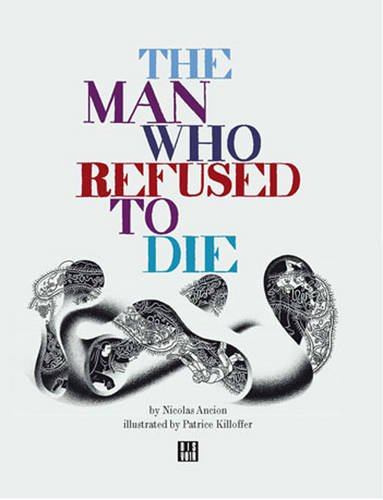 9782914563567: The Man Who Refused to Die (Illustrated Fairy Tales for Adults)