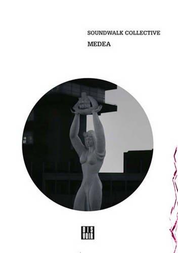 Soundwalk Collective: Medea: Zag Zig Series: Larrue, Arthur