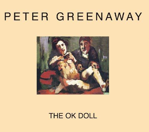 Peter Greenaway: The OK Doll: Greenaway, Peter