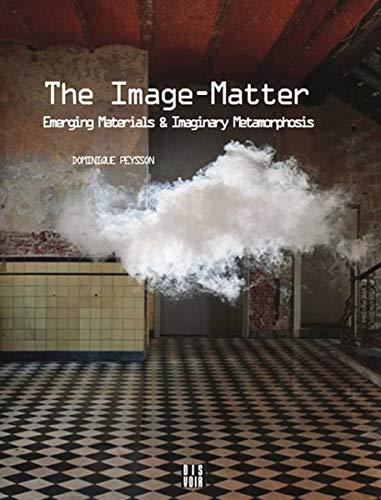9782914563802: The Image-Matter: Emerging Materials and Imaginary Metamorphosis