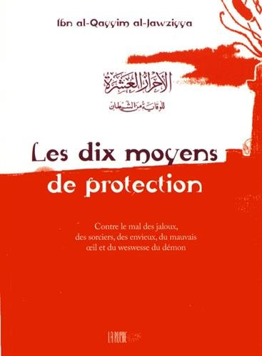Les dix moyens de protection: Ibn Qayyim Al-Jawziyya