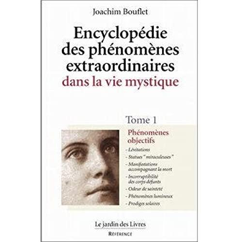 9782914569040: Encyclopédie des phénomènes extraordinaires dans la vie mystique, tome 1 : Phénomènes objectifs