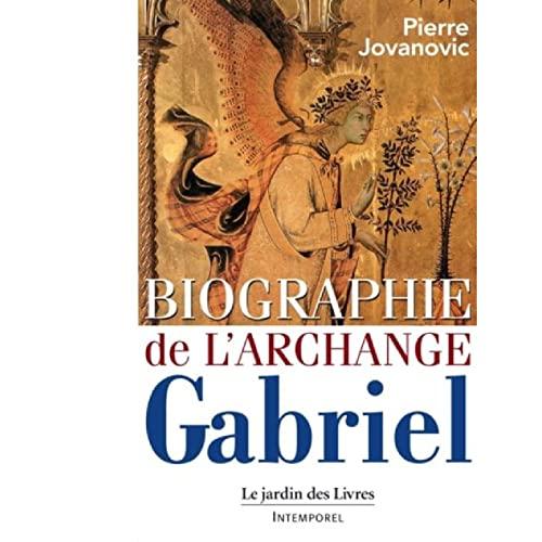 BIOGRAPHIE DE L ARCHANGE GABRIEL: JOVANOVIC PIERRE