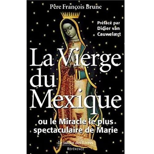 9782914569095: La Vierge du Mexique ou le miracle le plus spectaculaire de Marie