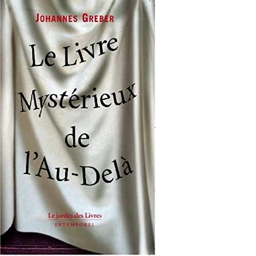 Le Livre Myst?rieux de l'Au-Del?: La communication: Greber, Johannes