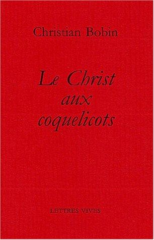 9782914577090: Le Christ aux coquelicots (Entre 4 yeux) (French Edition)