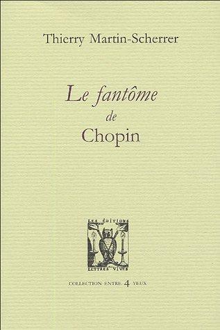 Le fantome de Chopin: Martin Scherrer Thierry