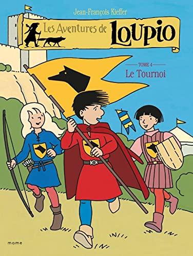 9782914580311: Les Aventures de Loupio, tome 4 : Le Tournoi
