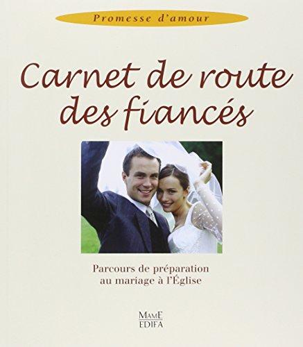 9782914580373: Carnet de route des Fianc�s : Parcours de pr�paration au mariage � l'Eglise (Promesse d'amour)