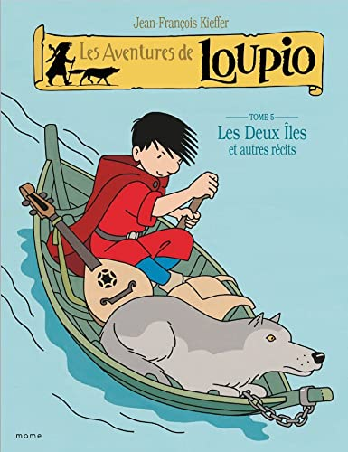 9782914580649: Les Aventures de Loupio, Tome 5 : Les Deux Iles et autres r�cits