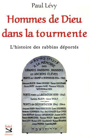 9782914585491: Hommes de Dieu dans la tourmente : L'histoire des rabbins déportés