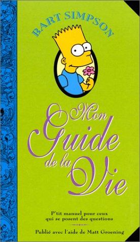 9782914593069: Bart Simpson : Mon guide de la vie
