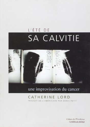 9782914596152: L'�t� de sa calvitie : Une improvisation du cancer